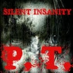 Silent Insanity PT Psychological Trauma